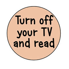 TURN OFF YOUR TV AND READ pin button badge books geek literature library