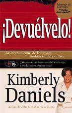 Devuélvelo: Las herramientas de Dios para cambiar el mal  por el bien. (Spanish