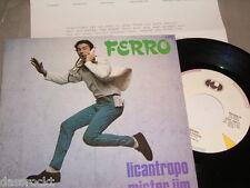 """7"""" - Ferro / Licantropo & Mister Jim - MINT PROMO First Press Italy # 2940"""