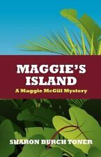 Maggie's Island : Maggie Mcgill Mystery #4 by Sharon Toner (2011, Paperback)