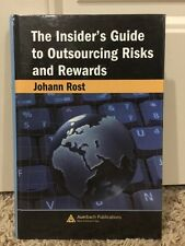The Insider's Guide to Outsourcing Risks and Rewards by Rost Johann
