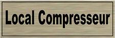 1 plaque aluminium brossé Signalétique de porte-Local-Compresseur