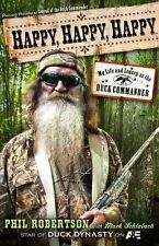 Happy Happy Happy: My Life and Legacy as the Duck Commander by Phil Robertson