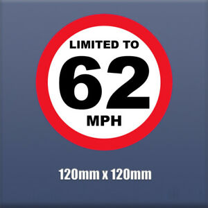 LIMITED TO 62 MPH Vehicle Speed Restriction Car Van Truck Vinyl Sticker 120mm S8