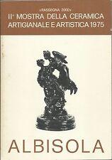 Seconda Mostra della Ceramica Artigianale e Artistica 1975 - Albisola Savona