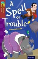Oxford Reading Tree TreeTops Fiction: Level 15: A Spell of Trouble by MacDonald,