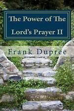 The Power of The Lord's Prayer: How to experience the power of God in your perso