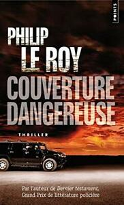 Couverture dangereuse Philip Le roy Points Points thriller Le roy, Philip Broche
