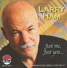 LARRY HAM - JUST ME, JUST YOU * NEW CD