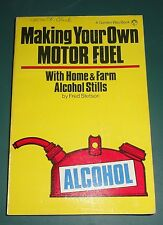 Making Your Own MOTOR FUEL, With Home and Farm Alcohol Stills by: Fred Stetson