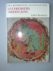 Premiers américains Mayas Azteques Incas mythe Bushnell