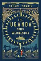 The Uganda Sails Wednesday by Stuart Condie, NEW Book, FREE & FAST Delivery, (Pa