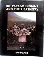The Papago Indians And Their Basketry, Terry DeWald, Paperback, C.1979