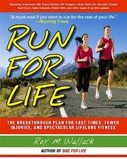 Run for Life: The Injury-Free, Anti-Aging, Super-F