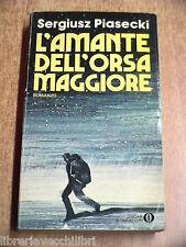 Romanzo L AMANTE DELL ORSA MAGGIORE Sergiusz Piasecki Mondadori Oscar 25 1983 di