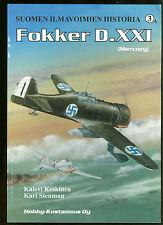 Finnish Air Force # 3A  FOKKER D. XXI  ( Mercury Engine ) ,Keskinen & Stenman