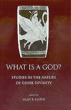 What is a God? Studies in the Nature of Greek Divinity (Classical Press of Wale