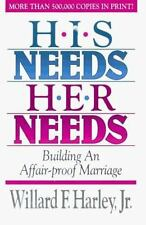 His Needs, Her Needs : Building an Affair-Proof Marriage by Willard F., Jr. Har…