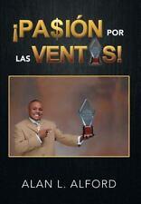¡Pasión Por Las Ventas! by Alan L. Alford (2013, Hardcover)