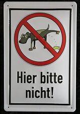 HIER BITTE NICHT !! HUNDETOILETTE - HUNDEKLO , VERBOT , BLECHSCHILD