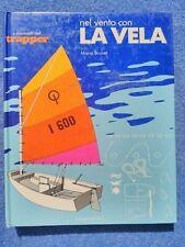 manuali del trapper nel vento con la vela Mario Brunet Prima ed. Longanesi 1977