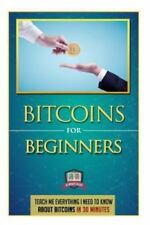 Learn How to Invest, Mine, and Trade Bitcoins: Bitcoins for Beginners : Teach...