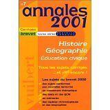 Guillaume Dumont - Annales 2001 histoire-géographie, éducation civique, brevet t