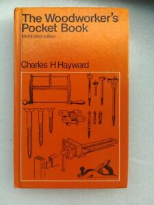 The Woodworker's Pocket Book Charles H Haywards Metricated Edition 1974 - Rare