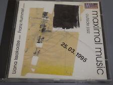 LIANA ISSAKADZE / FRANZ HUMMEL <  Maximal Music - Outside Jazz  > NM (CD)