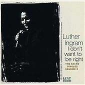 Luther Ingram - I Don't Want To Be Right: The Ko Ko Singles Volume 2 (CDKEND 292