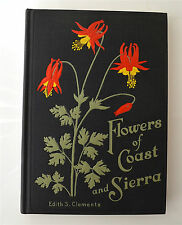 FLOWERS of COAST and SIERRA Edith S. CLEMENTS 32 color plates  Illustration 1928