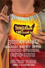 Translation Nation: American Identity in the Spanish-Speaking United States Tob