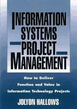 Information Systems Project Management: How to Deliver Function and Value in In