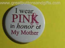 BREAST CANCER AWARENESS- CANCER SUPPORT MOTHER BUTTON!