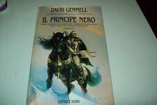DAVID GEMMELL:IL PRINCIPE NERO.NARRATIVA NORD 1994 CAPOLAVORO FANTASY+OTTIMO 1&!