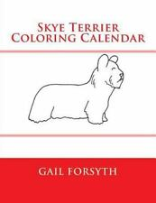 Skye Terrier Coloring Calendar by Gail Forsyth (2014, Paperback)