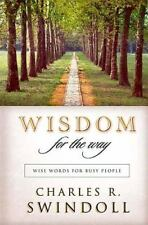 Wisdom For The Way Wise Words For Busy People by Swindoll, Charles R.