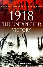 1918 the Unexpected Victory (Cassell Military Paperbacks) by Johnson, J. H.