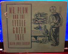 Mr. Plum and the Little Green Tree by Helen Earle Gilbert, HC, MUST SEE, 1946