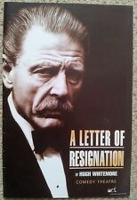 Play Programme: A Letter of Resignation. Comedy Theatre. Oct 1997 Edward Fox