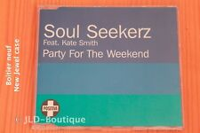 Soul Seekerz – Party For The Weekend -5 T - Boitier neuf - CD maxi-single promo