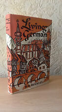 Living German, R.W. Buckley, (Hardback, 1957) [Illustrated/ First Edition]