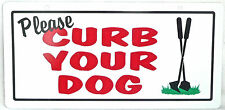 """""""Please Curb Your Dog"""" Plastic Sign Approx. 10""""x5"""" with Pre-Punched Holes >New<"""