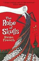 French, Vivian, The Robe of Skulls: The First Tale from the Five Kingdoms (Tales