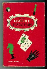 GELLI JACOPO COME POSSO DIVERTIRMI E DIVERTIRE GLI ALTRI  HOEPLI 1955 GIOCHI
