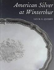 American Silver at Winterthur (Winterthur Book)