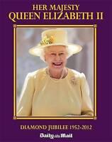 Her Majesty Queen Elizabeth...the Diamond Jubilee: Diamond Jubilee, 1952-2012...