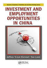 Investment and Employment Opportunities in China (Systems Evaluation, Prediction