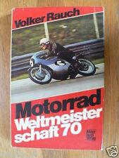 MOTORRAD WELTMEISTERSCHAFT 70 VOLKER RAUCH, MOTO GP,BRAUN,GOULD,NIETO,ENDERS,AGO