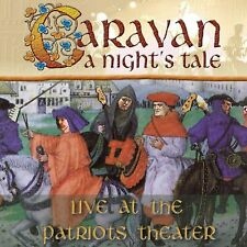 Caravan - A Night's Tale Live At The Patriots Theatre New CD Sealed
